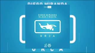 Diego Miranda, Klaas, Mazza - Orca (Official Audio)