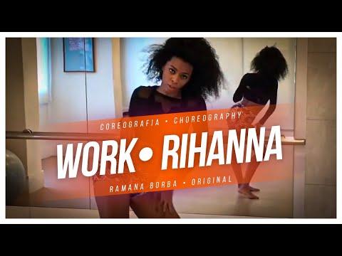 Rihanna - WORK  Choreography / Coreografia ( Remix By Kay Cola X Siya )/Ramana Borba