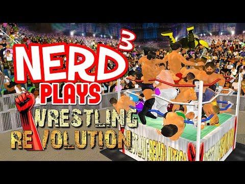 Nerd³ Plays... Wrestling Revolution 3D - Outta Nowhere