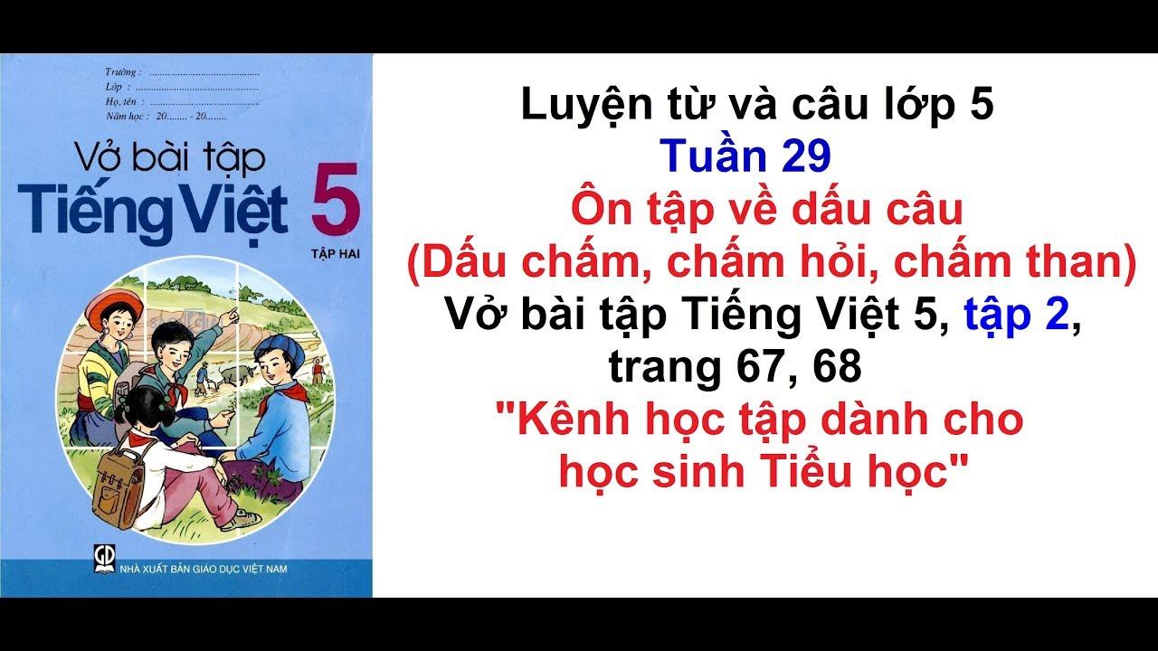 Luyện từ và câu lớp 5 – Tuần 29 – Vở bài tập tiếng việt 5 trang 67, 68