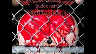 BOOTY BUMPIN SUMMER JAMS 2: BLOOD ORGY*VIPE NIGHTS VOL. 69* #TRAPGRUNGE Yung Drugg