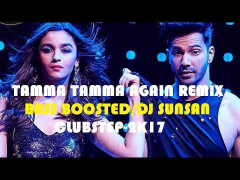 Tamma Tamma Again Remix | Bass Boosted | Badrinath Ki Dulhania