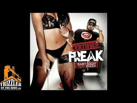 Baby Bash ft. Baeza - Certified Freak [Thizzler.com]