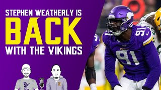 Stephen Weatherly is BACK with the Vikings