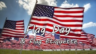 Flag Day and Flag Etiquette (Original Version)