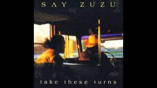 Say Zuzu - Take These Turn