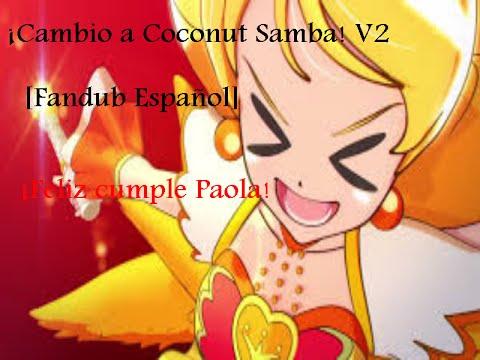 ¡Cambio a Coconut Samba! V2 [Fandub Español] ¡Feliz cumple Paola!
