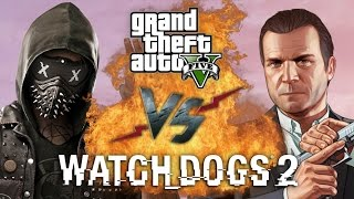 Рэп Баттл - Watch Dogs 2 vs. GTA 5