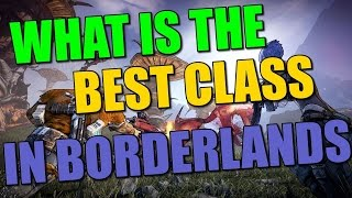 Borderlands What is the best class