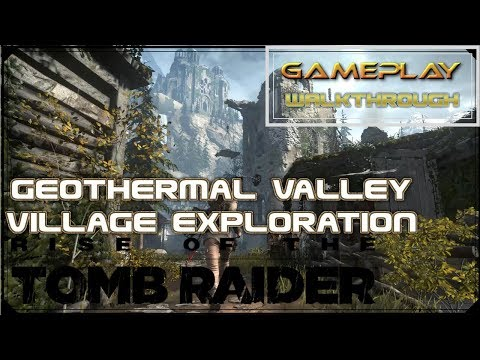 Rise of the Tomb Raider - Geothermal Valley village exploration  part 14 [FHD gameplay walkthrough]