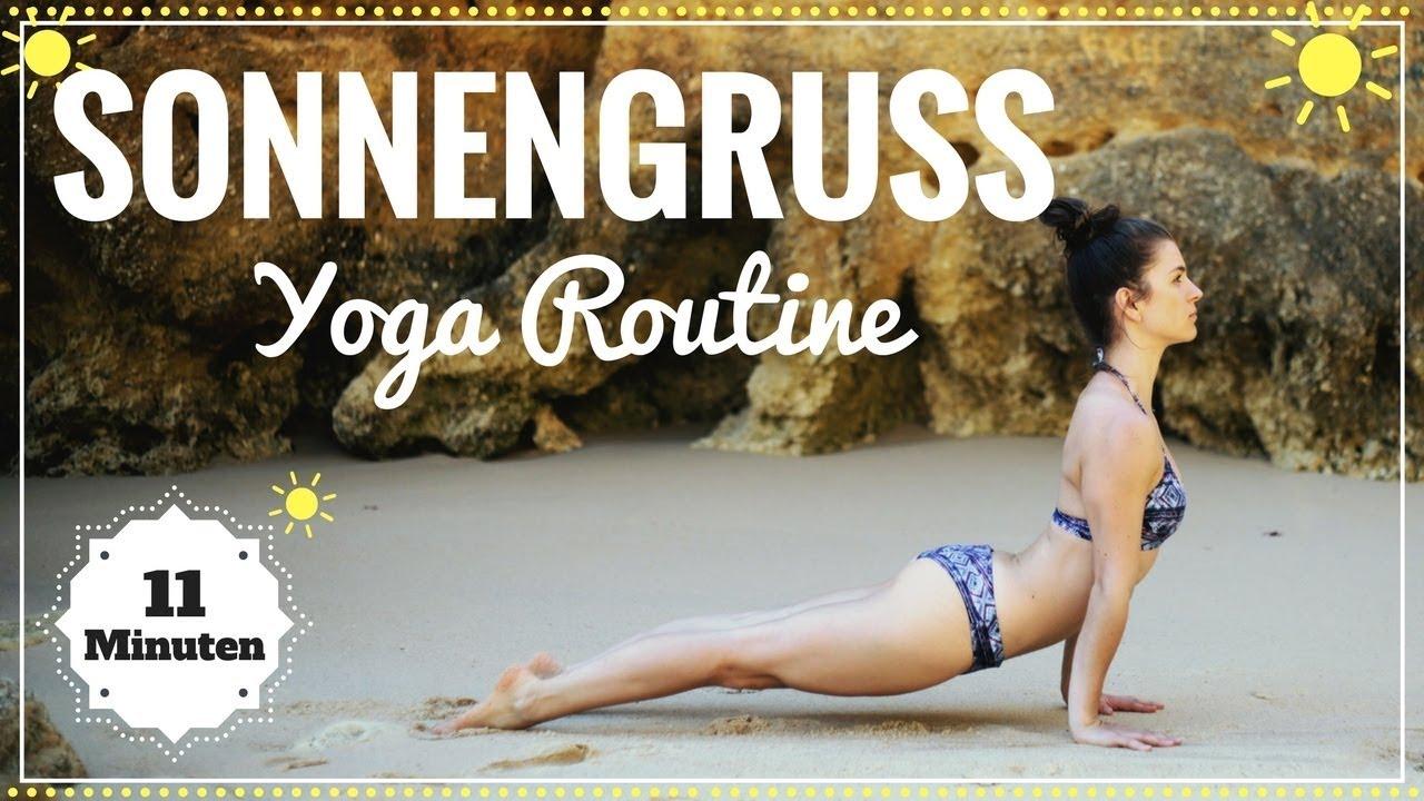 Sonnengruss Yoga Morgen Routine Mit 11 Minuten In Den Tag Starten Einfach Mitmachen Youtube