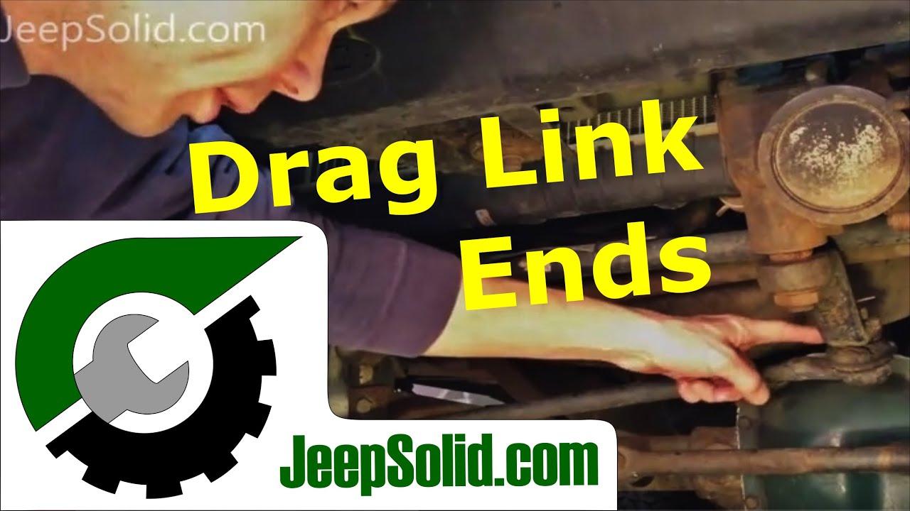 Drag link end replacement: Jeep Wrangler drag link ends