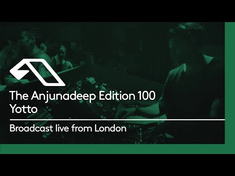 The Anjunadeep Edition 100 (Part One) with Yotto - Live from London