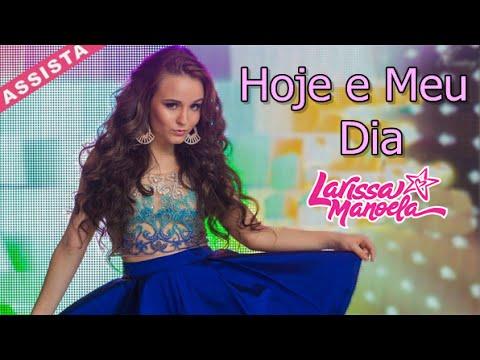 c52046c48c5ab Audio - Hoje é meu dia Larissa Manoela - YouTube