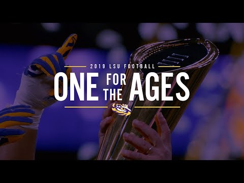 2019 LSU Football - One For The Ages