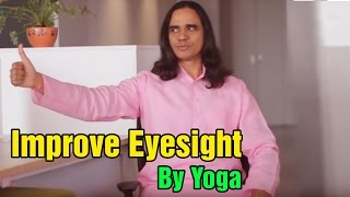 Eye Problems Cure by Yoga | Improve vision naturally | Eyesight