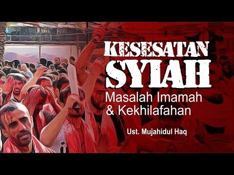 Kesesatan Syiah Dalam Masalah Imamah dan Kekhilafahan | Ustadz Mujahidul Haq