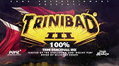 TriniBad Part 3 100% Trini Dancehall Mix