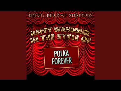 Happy Wanderer (In the Style of Polka Forever) (Karaoke Version)