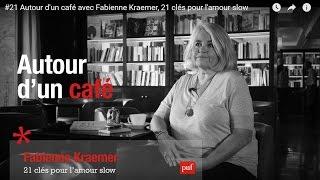 #21 Autour d'un café avec Fabienne Kraemer, 21 clés pour l'amour slow