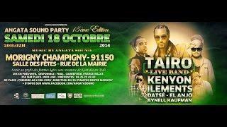 TAÏRO en Live Band _1ere partie: KENYON / ILEMENTS /AYNELL/DATSE/EL ANJO #AngataSoundParty