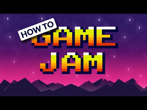 HOW TO GAME JAM!