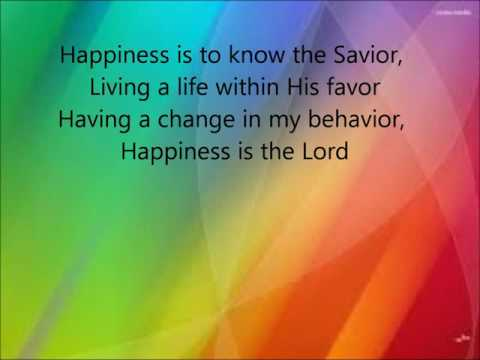 Happiness Is The Lord Song