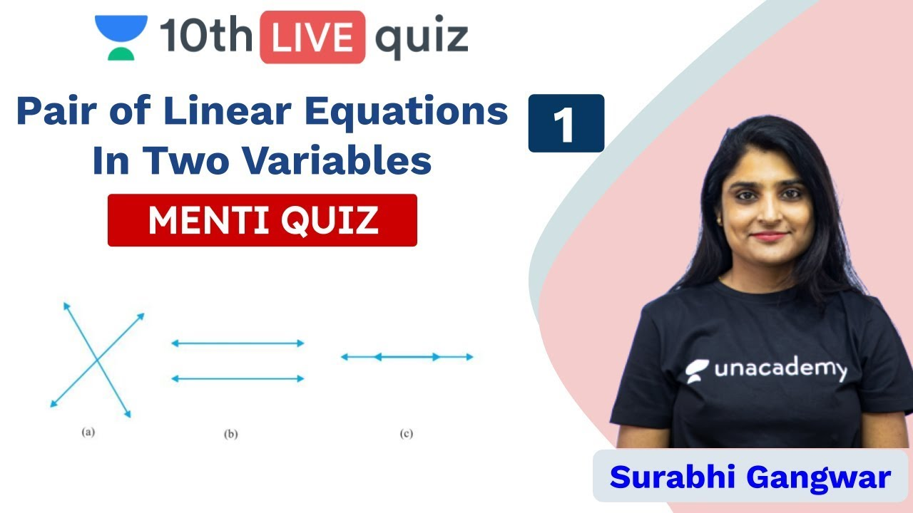 Download CBSE: Pair of Linear Equations in Two Variables   Menti Quiz   Unacademy Class 9 and 10   Surabhi G.