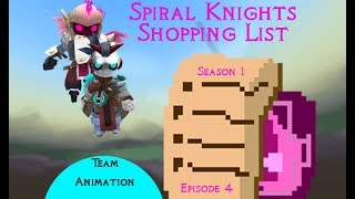 Spiral Knights Shopping List S1 w/Team Animation: Episode 4