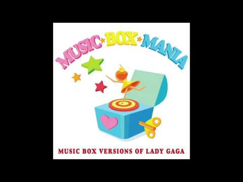 Just Dance - Music Box Versions of Lady GaGa by Music Box Mania