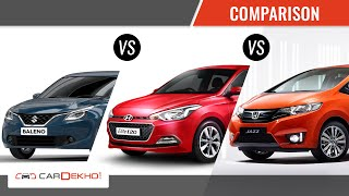 Maruti Baleno vs Hyundai Elite i20 vs Honda Jazz | Comparison | CarDekho.com