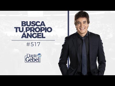 Dante Gebel #517   Busca tu propio ángel