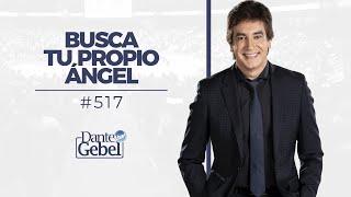 Dante Gebel #517 | Busca tu propio ángel