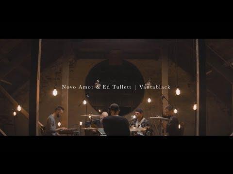 Novo Amor & Ed Tullett - Vantablack (live) music