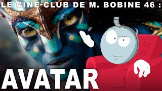 AVATAR, de James Cameron - L'analyse de M. Bobine