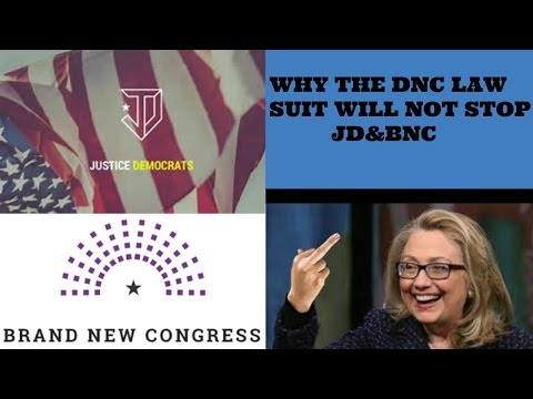 Why the DNC Law Suit will not stop Justice Democrats and BNC from Take Over