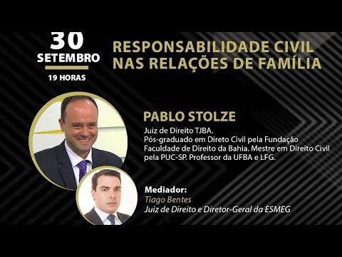 Palestra - Responsabilidade Civil nas Relações de Família - Pablo Stolze - ESMEG