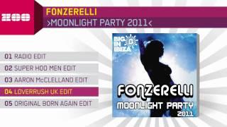 Fonzerelli - Moonlight Party (LoverushUK Edit)