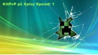 Kit PvP på Xplay Epsiod : 1 Anklagar en för hacks ?