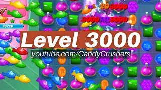 Candy Crush Saga - Level 3000 ☆☆☆