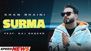 Khan Bhaini | Surma (News) | Ft Raj Shoker | Latest Punjabi Songs 2021 | Speed Records