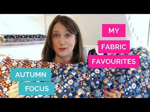 My fabric favourites & sewing pattern suggestions!