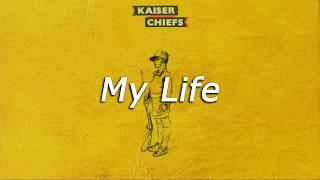 Kaiser Chiefs - My Life (Subtitulada en Español)