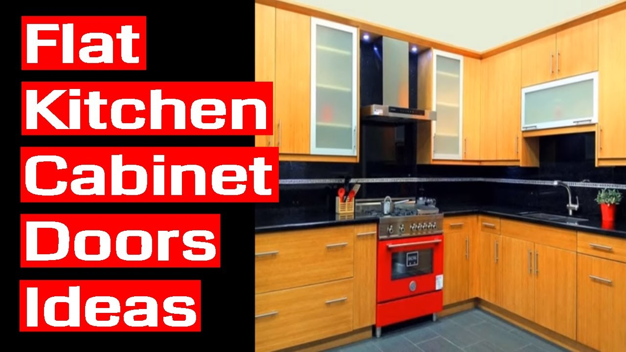 Flat Kitchen Cabinet Doors Ideas - YouTube