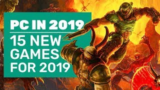 15 New PC Games For 2019 We Still Can't Wait To Play