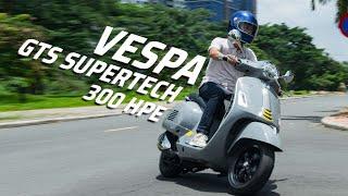Trên tay Vespa GTS SuperTech 300 HPE