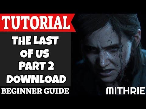The Last Of Us Part 2 Download Tutorial Guide (Beginner)