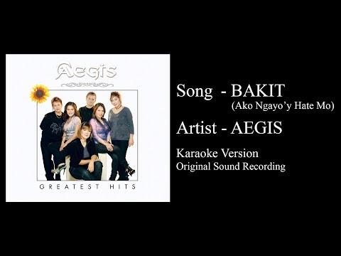 Aegis - Bakit Ako Ngayo'y Hate Mo (Karaoke Version - Original Sound Recording)
