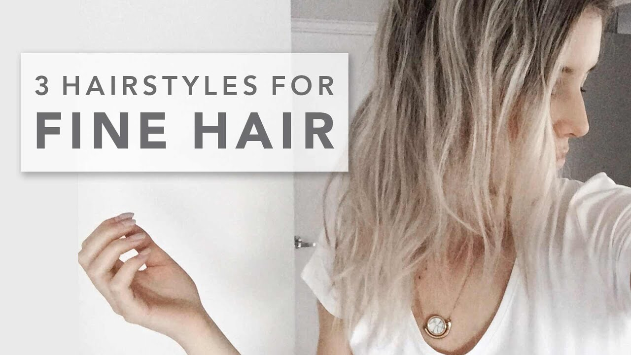 FINE HAIR STYLES | 3 hairstyles for fine hair - YouTube