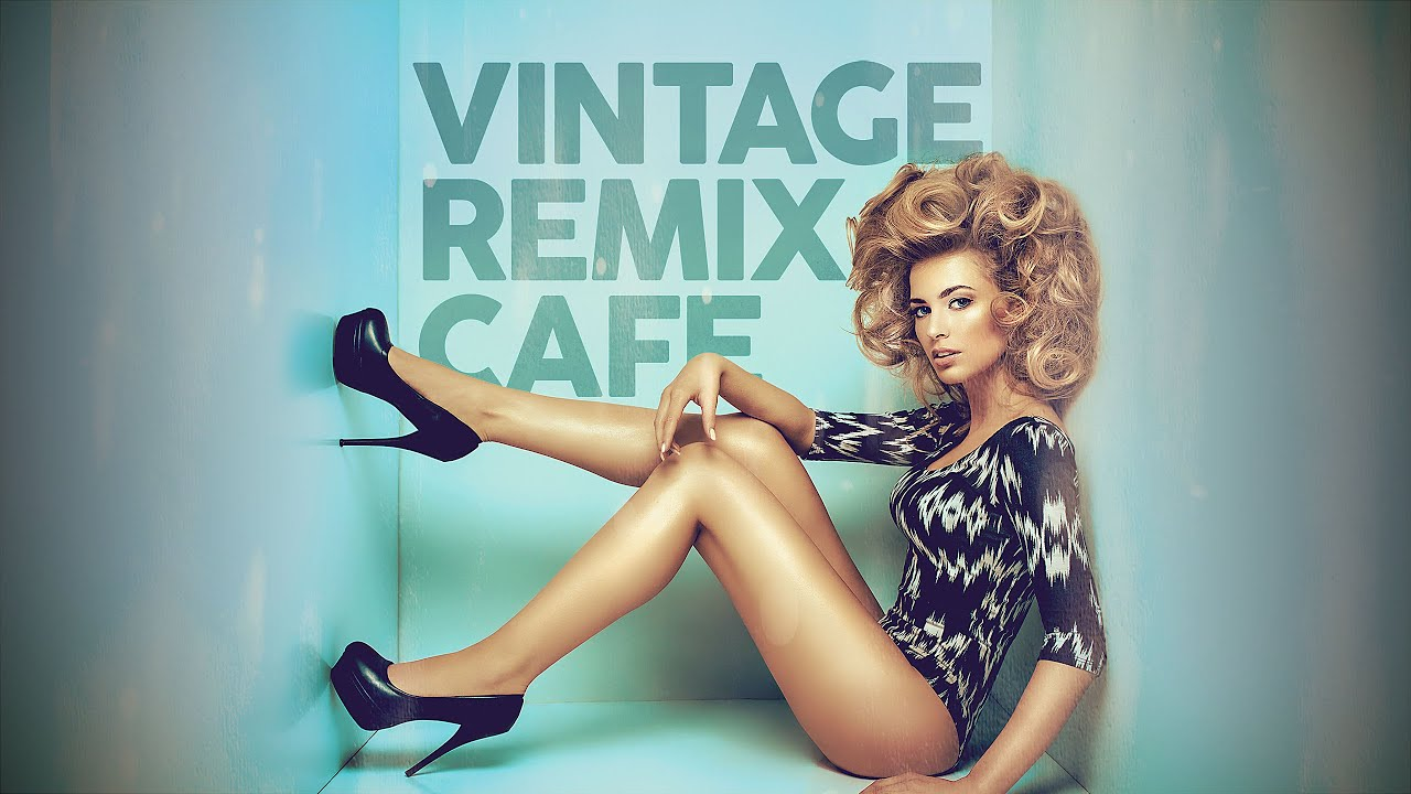 Vintage Remix Caf  Remixes of Popular Songs 5 Hours